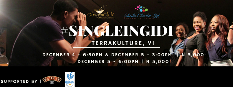 SINGLE IN GIDI RETURNS TO STAGE THIS FRIDAY AND SATURDAY