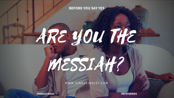 #BYSYSERIES: ARE YOU THE MESSIAH?