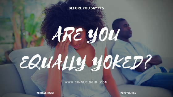 #BYSYSERIES: ARE YOU EQUALLY YOKED?