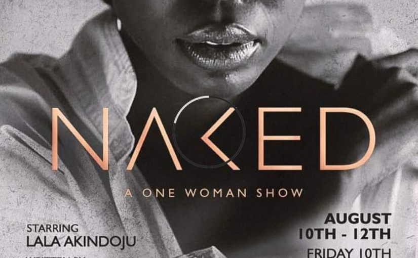 NAKED AND OTHER EVENTS HAPPENING THIS WEEKEND